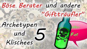 """Böse Berater und andere """"Giftträufler"""""""