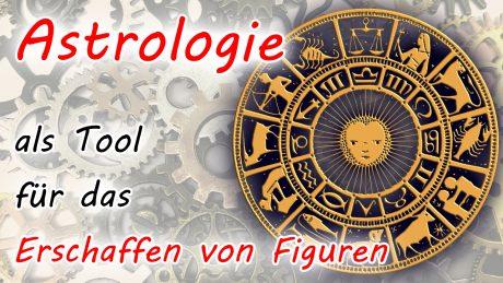 Astrologie als Tool für das Erschaffen von Figuren