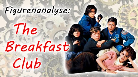 "Figurenanalyse: ""The Breakfast Club"" von John Hughes"