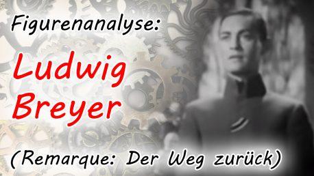 """Figurenanalyse von Ludwig Breyer (""""Der Weg zurück"""" von E. M. Remarque)"""