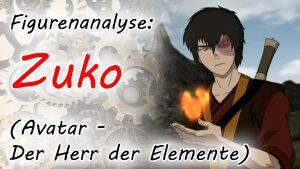 Figurenanalyse von Prinz Zuko (Avatar - Der Herr der Elemente)