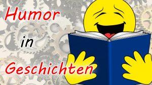 Humor in Geschichten: Definition und Tipps für humorvolles Schreiben