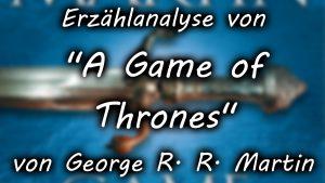 """Erzählanalyse von """"A Game of Thrones"""" von G. R. R. Martin"""