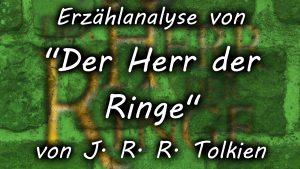 """Erzählanalyse von """"Der Herr der Ringe"""" von J. R. R. Tolkien"""