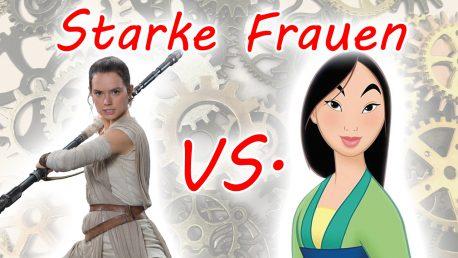 """Geschichten über """"starke Frauen"""" (Rey vs. Mulan)"""