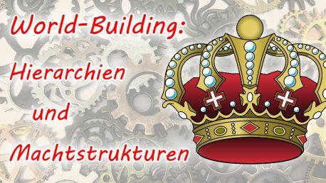 World-Building: Hierarchien und Machtstrukturen innerhalb von Gruppen und Gesellschaften